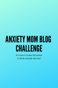 Anxiety Mom Challenge perfect for blogs Instagram Pinterest any platform baby j little a